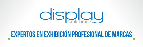 Display Solutions: Expertos en exhibición profesional de marcas